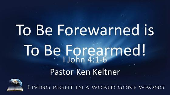 I John: To be Forewarned is to be Forearmed!