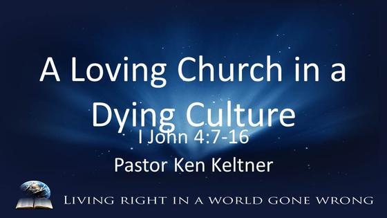 I John: A Loving Church in a Dying Culture