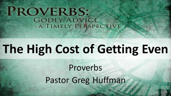 Proverbs: The High Cost of Getting Even