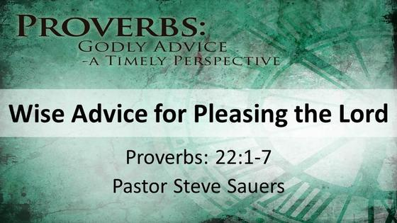 Proverbs: Wise Advice for Pleasing the Lord