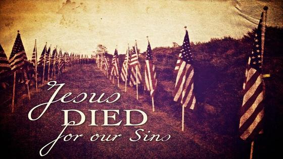 Memorial Day - Jesus Died for Our Sins - Steve Pettit