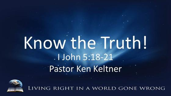 I John: Know The Truth!