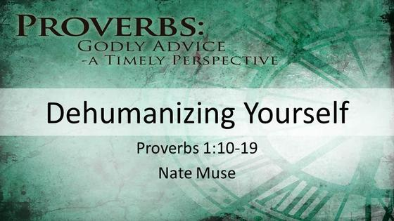 Proverbs: Dehumanizing Yourself