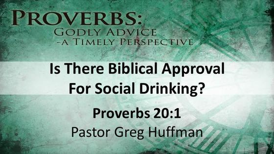 Proverbs: Is There Biblical  Approval For Social Drinking? | Biblical Total Abstinence