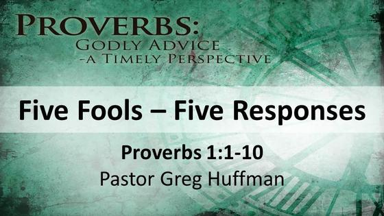 Proverbs: Five Fools - Five Responses