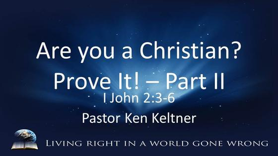 I John: Are You a Christian? Prove It! (Part II)