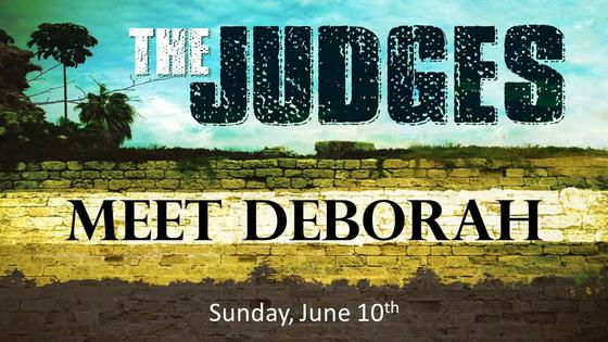 The Judges - Meet Deborah:A Courageous Woman