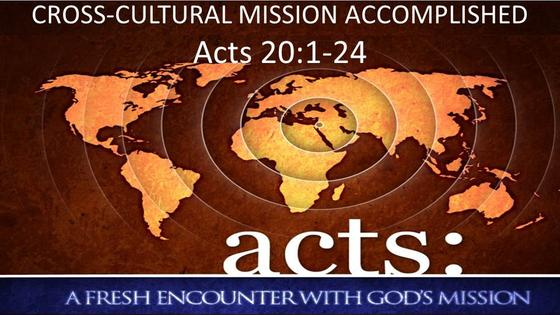 Acts: Cross-Cultural Mission Accomplished
