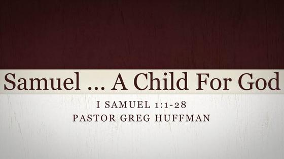 I Samuel:  A Child For God