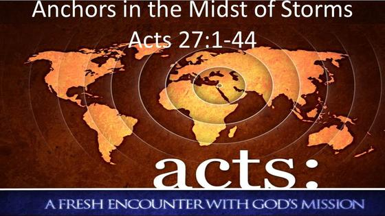 Acts: Anchors in the Midst of Storms