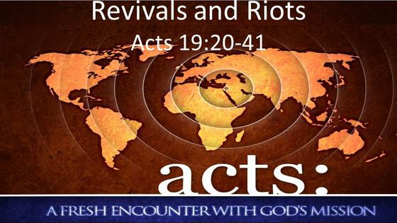 Acts: Revivals and Riots
