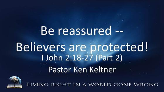 John: Be Reassured -- Believers are protected!
