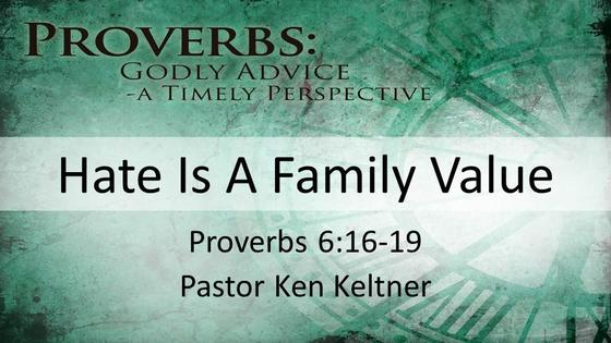 Proverbs: Hate is a family value