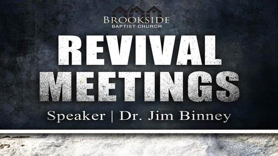 Revival Meeting Tuesday - Dr. Jim Binney