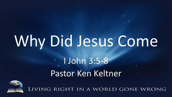 I John: Why Did Jesus Come?